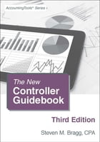 The New Controller Guidebook: Third Edition by Steven Bragg