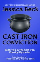 Cast Iron Conviction by Jessica Beck