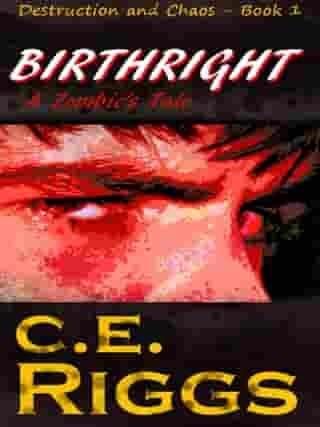 Birthright: A Zombie's Tale by C.E. Riggs