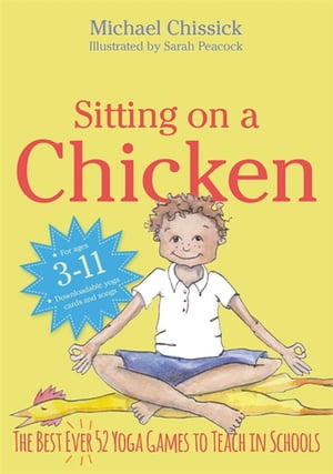 Sitting on a Chicken The Best (Ever) 52 Yoga Games to Teach in Schools