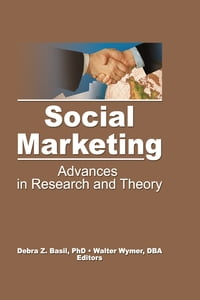 Social Marketing: Advances in Research and Theory