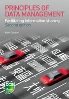 Principles of Data Management: Facilitating information sharing by Keith Gordon