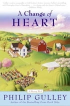 A Change of Heart: A Harmony Novel by Philip Gulley