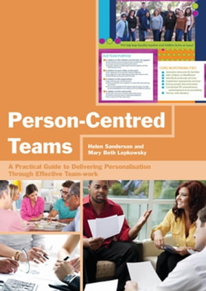 Person-Centred Teams A Practical Guide to Delivering Personalisation Through Effective Team-work