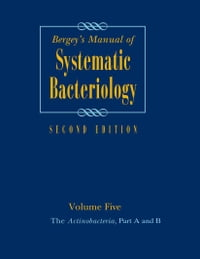Bergey's Manual of Systematic Bacteriology: Volume 5: The Actinobacteria