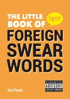 Little Book of Foreign Swear Words by Sid Finch