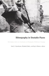 Ethnography in Unstable Places: Everyday Lives in Contexts of Dramatic Political Change