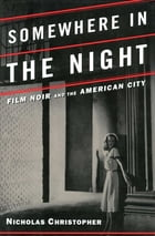 Somewhere in the Night by Nicholas Christopher