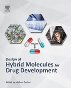 Design of Hybrid Molecules for Drug Development by Michael Decker