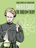 9791032802106 - Montellier: Biopic Marie Curie - Volume 1 - The Radium Fairy - Livre