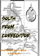 South From Corregidor [Illustrated Edition] by Rear Admiral John H. Morrill