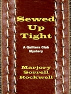 Sewed Up Tight (A Quilters Club Mystery No. 5) by Marjory Sorrell Rockwell