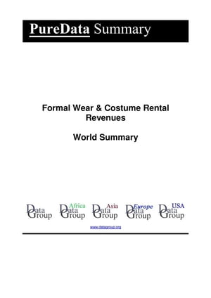 Formal Wear & Costume Rental Revenues World Summary: Market Values & Financials by Country by Editorial DataGroup