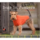 Dogs in Jumpers: 15 practical knitting projects by Redhound for Dogs