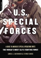 U.s. Special Forces: A Guide To America's Special Operations Units - The World's Most Elite…