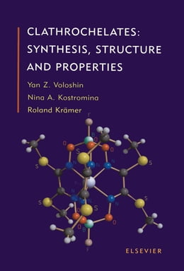 Book Clathrochelates: Synthesis, Structure and Properties by Voloshin, Y.Z.
