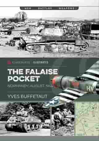 The Falaise Pocket: Normandy, August 1944 by Yves Buffetaut