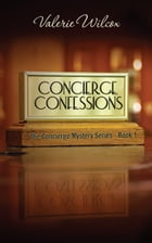 Concierge Confessions: The Concierge Mystery Series - Book 1 by Valerie Wilcox