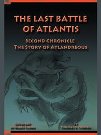 The Last Battle of Atlantis: Second Chronicle The Story of Atlandreous