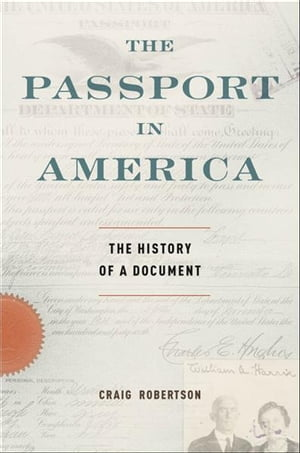 The Passport in America The History of a Document