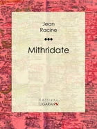 Mithridate by Jean Racine