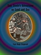 Sam Steele's Adventures on Land and Sea by Capt. Hugh Fitzgerald