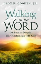 Walking in the Word by Leon Gooden