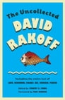 The Uncollected David Rakoff Cover Image
