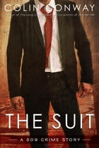 The Suit: The 509 Crime Stories, #4 by Colin Conway