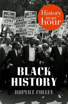 Book Black History: History in an Hour by Rupert Colley