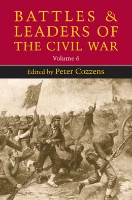 Book Battles and Leaders of the Civil War, Volume 6 by Peter Cozzens