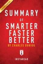 Smarter Faster Better: by Charles Duhigg , Summary & Analysis by Instaread