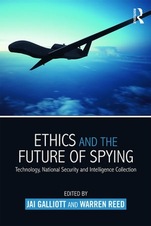Ethics and the Future of Spying Technology,  National Security and Intelligence Collection