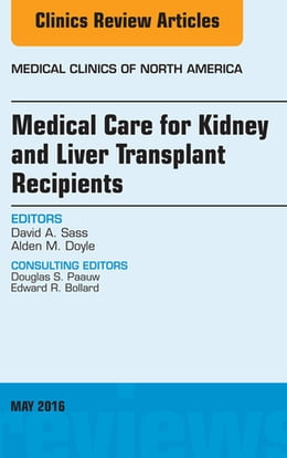 Book Medical Care for Kidney and Liver Transplant Recipients, An Issue of Medical Clinics of North… by David A. Sass, MD
