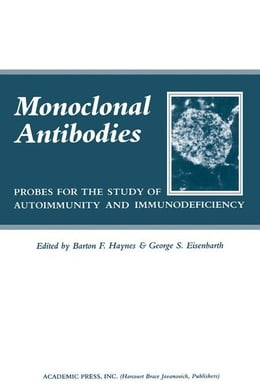 Book Monoclonal Antibodies: Probes for The Study of Autoimmunity and Immunodeficiency by Haynes, Barton