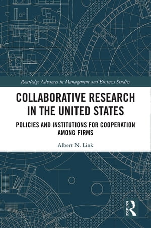 Collaborative Research in the United States: Policies and Institutions for Cooperation among Firms de Albert N. Link