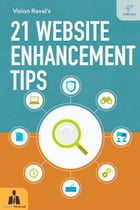 21 Website Enhancement Tips by Vision Raval
