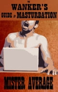 The Wanker's Guide to Masturbation 0eda9a3b-8435-451d-ad11-a1d2109983ad