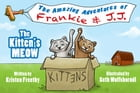The Kitten's Meow: Children's Picture Book by Kristen Freethy