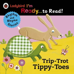 Trip-Trot Tippy-Toes: Ladybird I'm Ready to Read A Rhythm and Rhyme Storybook
