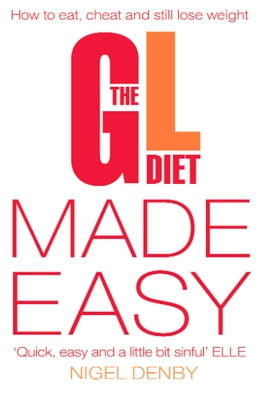 Book The GL Diet Made Easy: How to Eat, Cheat and Still Lose Weight by Nigel Denby