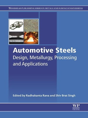 Automotive Steels Design,  Metallurgy,  Processing and Applications