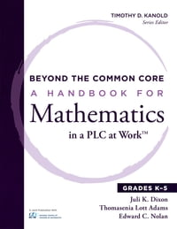 Beyond the Common Core: A Handbook for Mathematics in a PLC at Work™, Grades K-5