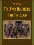 The Two Brothers And The Gold by Leo Tolstoy