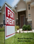 Rental Properties Passive Income by V.T.