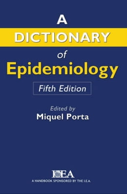 Book A Dictionary of Epidemiology by Miquel Porta