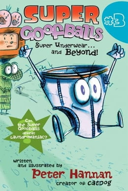 Book Super Goofballs, Book 3: Super Underwear...and Beyond! by Peter Hannan