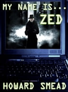 My Name is Zed