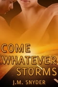 Come Whatever Storms 17397f18-e6c0-493e-b85c-66232412a461