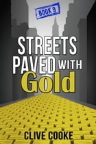 Book 9 Streets Paved with Gold by Clive Cooke